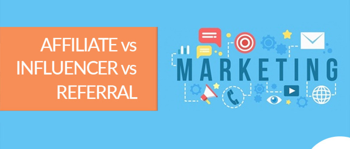 Image for Why Affiliate Marketing is so Much Better than Influencer and Referral Marketing Article